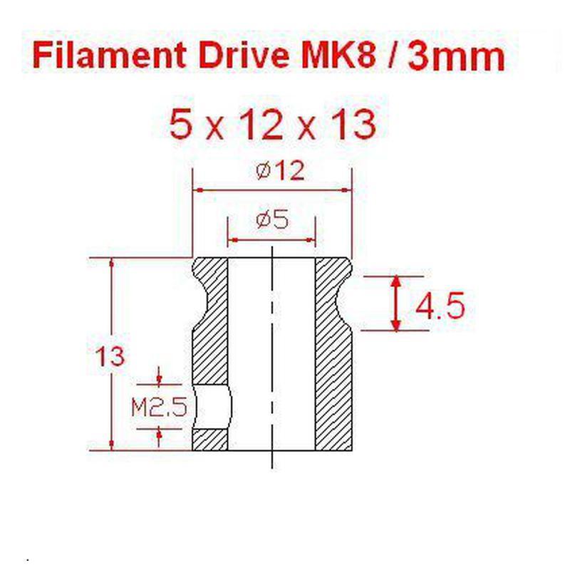 MK8 - 5x12x13 - Pignon d'entraînement filament 3mm